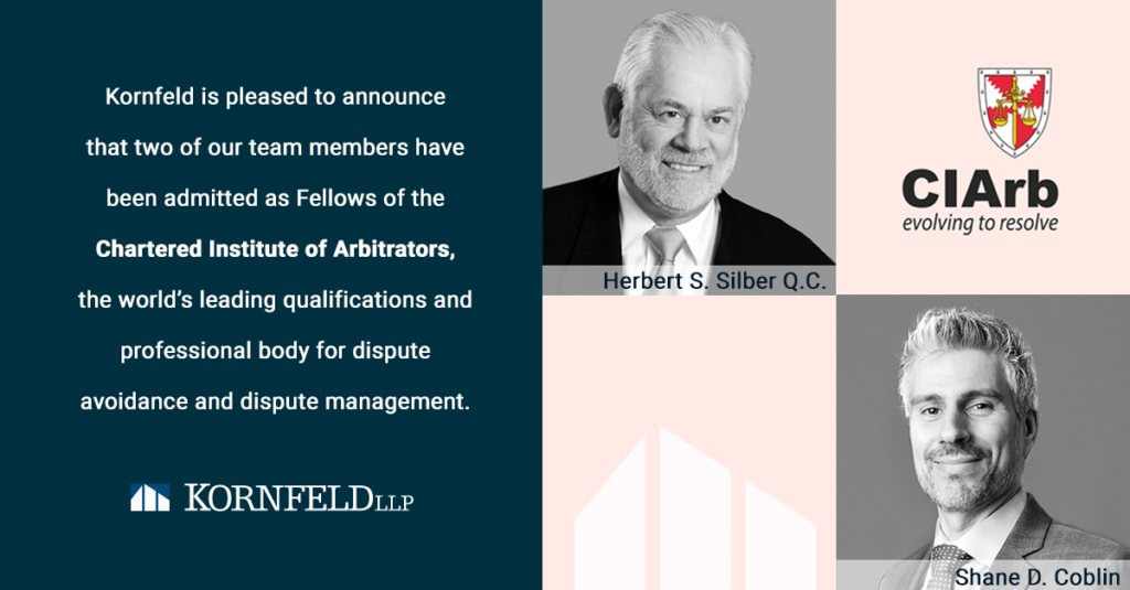 Kornfeld's Shane D. Coblin and Herb Silber, Q.C. join become fellows of the Chartered Institute of Arbitrators (CIArb).