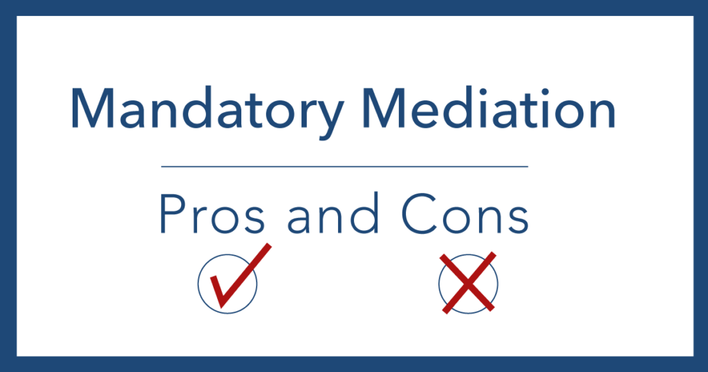 Mandatory Mediation - Pros and Cons